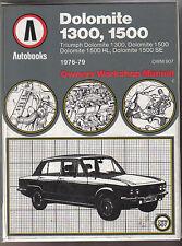 Triumph Dolomite 1300 & 1500 1500HL & SE 1976-1979 Autobooks Workshop Manual