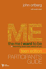 The Me I Want to Be, Teen Edition Participant's Guide: Becoming God's Best Versi