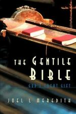 The Gentile Bible : God's Great Gift by Joel L. Meredith (2001, Paperback)