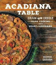 Acadiana Table: Cajun and Creole Home Cooking from the Heart of Louisiana, Graha