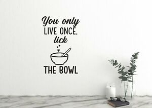 You only live once lick the bowl Kitchen Wall Decal Family Kitchen Quote