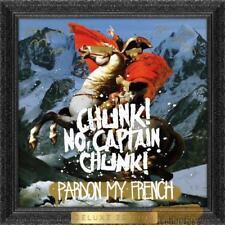 Chunk! No Captain Chunk! - Pardon My French - Deluxe Edition (NEW CD)