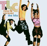 TLC - Now & forever: the hits - CD Album