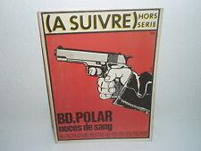A SUIVRE  HORS SERIE   BD. POLAR NOCES DE SANG   CASTERMAN 4° TRIMESTRE 1981