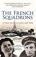 The French Squadrons: A True Story of Love and War by Monneris, Genevieve, Harpe