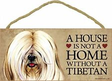 Tibetan Terrier (white) A House is not a Home Without a... Dog Sign