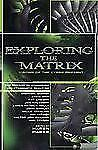 NEW - Exploring the Matrix: Visions of the Cyber Present