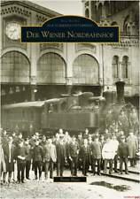 Fachbuch Der Wiener Nordbahnhof, informativ mit vielen Bildern, NEU. ÖBB