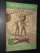 MON ROMAN D'AVENTURES n°365 - Maurice Lionel - CHASSEURS DE COMÈTES -1955