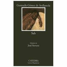 Sab (COLECCION LETRAS HISPANICAS) (Spanish Edition), Gomez de Avellaneda, 843761