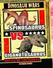 Spinosaurus vs Giganotosaurus: Battle of the Giants (. by Michael John O'Hear