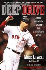 Deep Drive: A Long Journey to Finding the Champion Within 2008 by Lowell