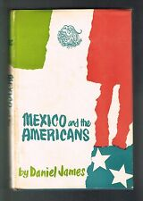 Daniel James Mexico And The Americans 1963 1st Edition HC DJ Excellent Condition