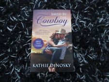 MILLS & BOON SAVED BY THE COWBOY BY KATHIE DENOSKY 3 IN 1 LIKE NEW 2017