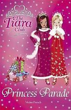 The Tiara Club: Princess Parade, French, Vivian, Good Book