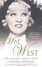 She Always Knew How: Mae West, a Personal Biography,Charlotte Chandler