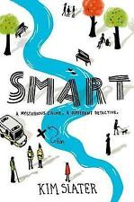 Slater, Kim, Smart: A mysterious crime, a different detective, Very Good Book