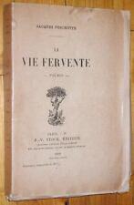 Jacques Feschotte : LA VIE FERVENTE poèmes 1919 poésie EO sur hollande n° 7/10