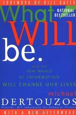 What Will Be: How the New World of Information Will Change Our Lives by Michael