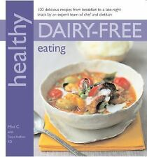 Healthy Dairy Free Eating 100 Dairy Free Recipes