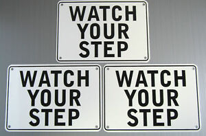 """""""WATCH YOUR STEP"""" WARNING SIGN, 3 SIGN SET, METAL"""