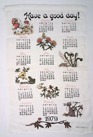 Vintage 1979 Have A Good Day Calendar Dish Tea Towel Size 25 X 16 In