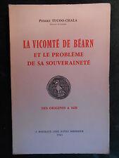 TUCOO-CHALA, La Vicomté de Béarn et le problème de sa souveraineté Bordeaux 1961