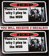 2 I  PLAY IN THE MUD  decals Jeep CJ TJ MJ YJ JK CJ5 CJ7 CJ3 XJ WRANGLER RUBICON