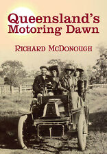 QUEENSLAND'S MOTORING DAWN - by Richard McDonough   NEW