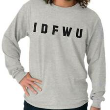Idfwu Funny Hip Hop Rap Music Attitude Gift Long Sleeve Tshirt Tee for Adults