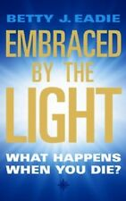 Embraced By The Light by Betty J. Eadie NEW