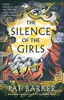 The Silence of the Girls: Shortlisted for the Women's Prize for Fiction 2019 by