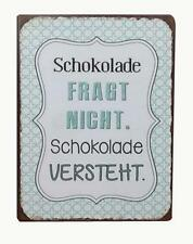 "*Metallschild* ""Schokolade fragt nicht,..."" Neu shabby vintage Blechschild"