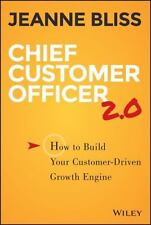Chief Customer Officer 2.0: How to Build Your Customer-Driven Growth Engine, Bli