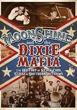 Moonshine and the Dixie Mafia: The History of Stock Cars, Stills  Southern Outl…