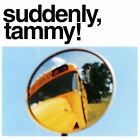 Suddenly, Tammy! (We Get There When We Do.) CD 1995