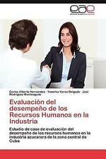 Evaluación del desempeño de los Recursos Humanos en la Industria: Estudio de cas