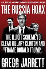 The Russia Hoax: The Illicit Scheme to Clear Hillary Clinton and Frame EB00K