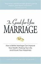 The Good-for-You Marriage: How being married can improve your health, prolong