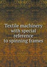 Textile machinery with special reference to spi, Shops, Saco-Lowell,,