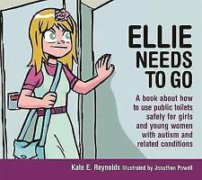 Ellie Needs to Go: A Book About How to Use Public Toilets Safely for Girls...