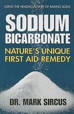 NEW Sodium Bicarbonate: Nature's Unique First Aid Remedy by Mark Sircus