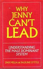 Why Jenny Cant Lead: Understanding the Male Dominant System by Jinx Melia, Paul