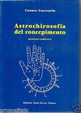 xz 04 ASTROCHIROSOFIA DEL CONCEPIMENTO - Manuale completo - di Cesare Cuccurin