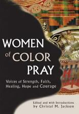 Women of Color Pray: Voices of Strength, Faith, Healing, Hope and Courage (Paper