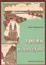Tours d'autrefois, Cartes postales anciennes de Michel Bardet, Jean Chedaille