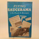 Vintage Flying Saucerama by Dr. Frank E. Stranges Fourth Edition 1966 UFO