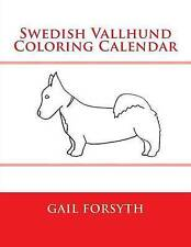 Swedish Vallhund Coloring Calendar by Forsyth, Gail -Paperback
