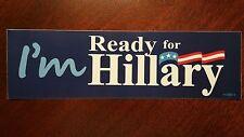 I'm Ready for Hillary Bumper Sticker - Vote Clinton President 2016 - Democrat