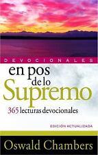 En Pos de lo Supremo : 365 Lecturas Devocionales by Oswald Chambers (2009,...